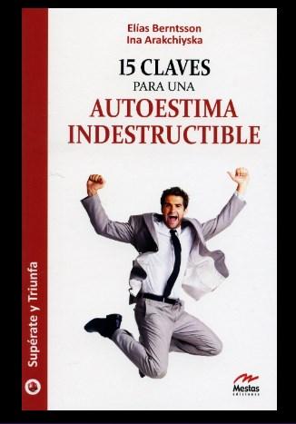 15 Claves Para Una Autoestima Indestructible