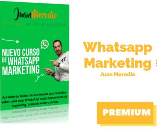 Curso Práctico de Whatsapp Marketing – Juan Merodio