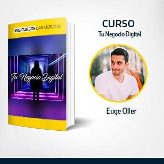Empieza tu negocio digital – Euge Oller