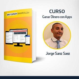 Ganar Dinero con Apps de Jorge Sanz