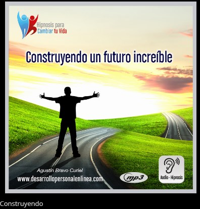 Construye en futuro increíble – Agustín Bravo