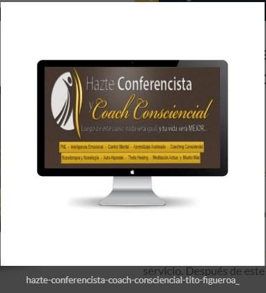 Hazte Conferencista y Coach Consciencial – Tito Figueroa
