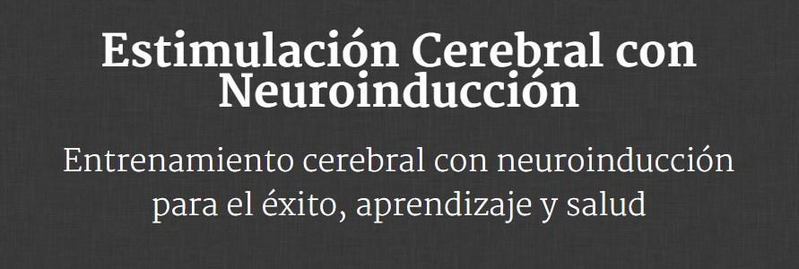 Estimulación cerebral con Neuroinducción