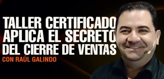 Aplica el cierre de ventas – Raúl Galindo