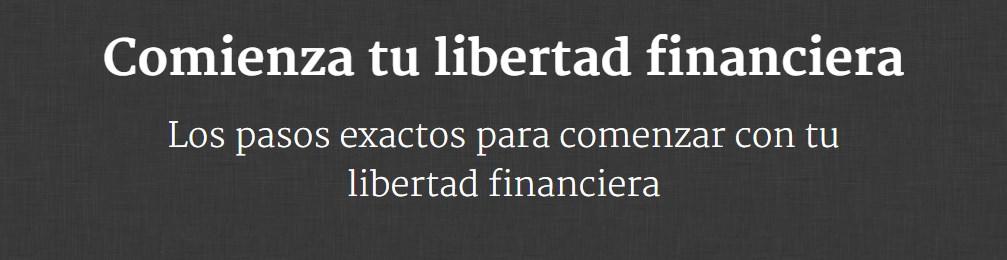 Comienza tu libertad financiera
