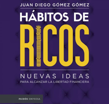 Hábitos de Ricos – Juan Diego Gómez