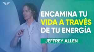 Jeffrey Allen Descubre cómo aprovechar tu energía para obtener respuestas