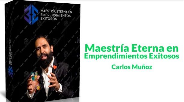 Maestría eterna en emprendimientos exitosos – Carlos Muñoz