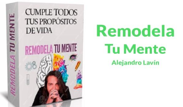 Remodela tu mente – Alejandro Lavin