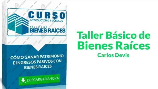 Taller básico de bienes raíces – Carlos Devis
