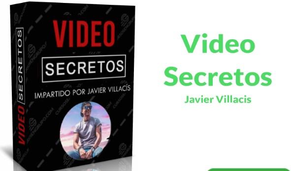 Video secretos – Javier Villacis